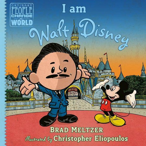 I Am Walt Disney - (Ordinary People Change the World) by  Brad Meltzer (Hardcover) - image 1 of 1