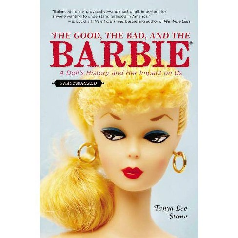 The Good, the Bad, and the Barbie - by  Tanya Lee Stone (Paperback) - image 1 of 1