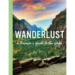 Wanderlust - by  Moon Travel Guides (Hardcover)
