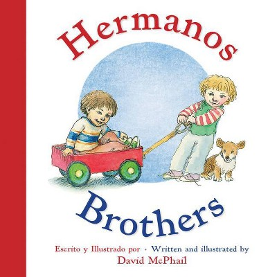 Hermanos/Brothers - by David McPhail (Board Book)