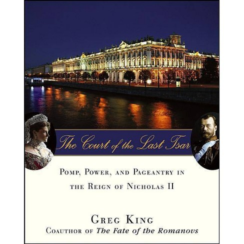 The Court of the Last Tsar - by  Greg King (Hardcover) - image 1 of 1