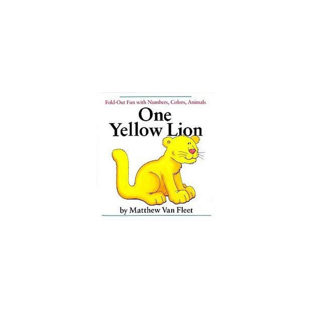 One Yellow Lion : Fold-Out Fun With Numbers, Colors, Animals (Hardcover) (Matthew Van Fleet)