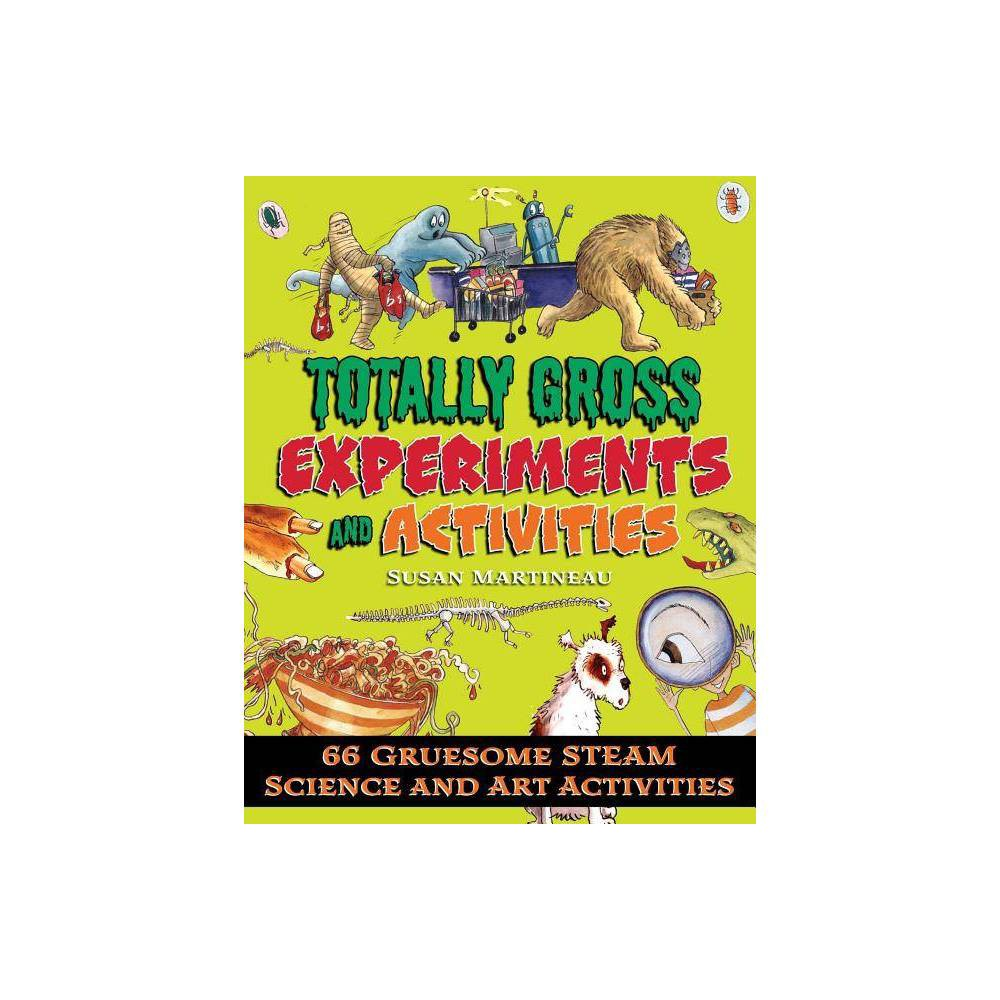 Totally Gross Experiments And Activities By Susan Martineau Paperback