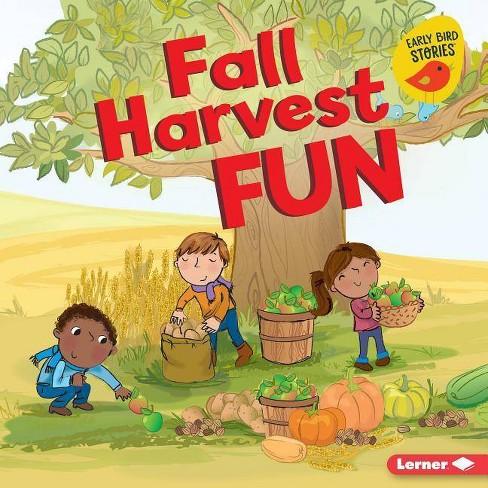 Fall Harvest Fun - (Fall Fun (Early Bird Stories (TM))) by  Martha E H Rustad (Hardcover) - image 1 of 1