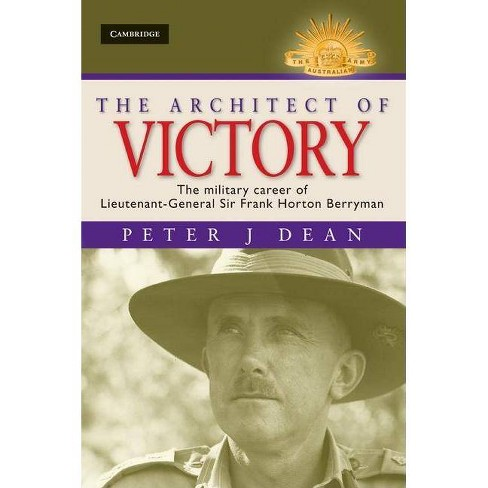 The Architect of Victory - (Australian Army History) by  Peter J Dean (Hardcover) - image 1 of 1
