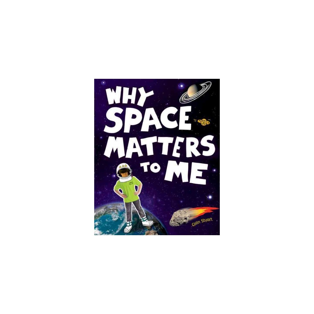Why Space Matters to Me (Hardcover) (Colin Stuart)