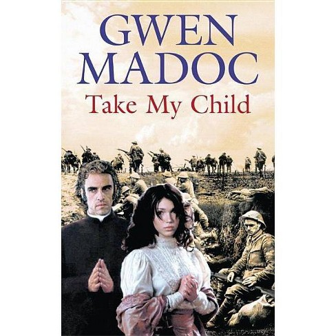 Take My Child - (Severn House Large Print) by  Gwen Madoc (Hardcover) - image 1 of 1