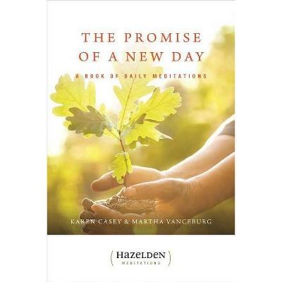 The Promise of a New Day - (Hazelden Meditations) 2nd Edition by  Karen Casey & Martha Vanceburg (Paperback)