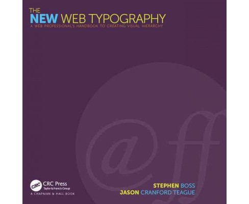 New Web Typography : Create a Visual Hierarchy With Responsive Web Design (Paperback) (Stephen Boss & - image 1 of 1