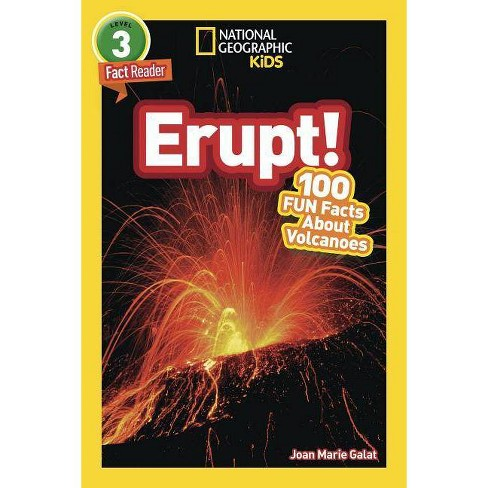 National Geographic Readers: Erupt! 100 Fun Facts about Volcanoes (L3) - by  Joan Marie Galat - image 1 of 1
