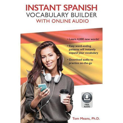 Instant Spanish Vocabulary Builder with Online Audio - by  Tom Means (Paperback) - image 1 of 1