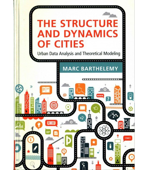 Structure and Dynamics of Cities : Urban Data Analysis and Theoretical Modeling (Hardcover) (Marc - image 1 of 1