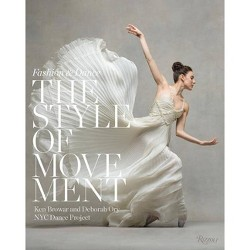 The Style of Movement - by  Ken Browar & Deborah Ory (Hardcover)