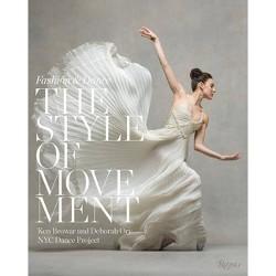 The Style of Movement - by  Ken Browar & Deborah Ory (Hardcover)