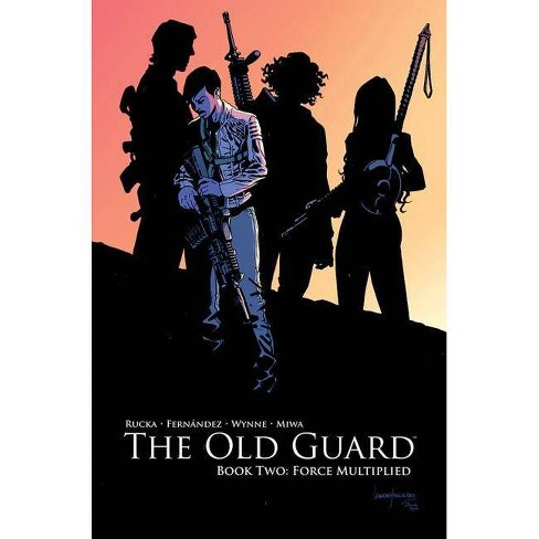The Old Guard Book Two: Force Multiplied - by  Greg Rucka (Paperback) - image 1 of 1
