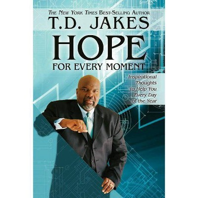 Hope for Every Moment - by  T D Jakes (Paperback)