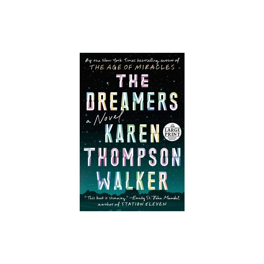 Dreamers - Lrg (Random House Large Print) by Karen Thompson Walker (Paperback)