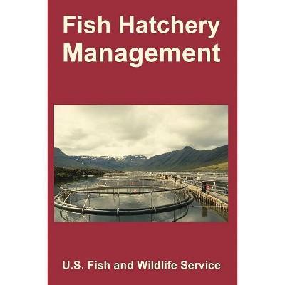 Fish Hatchery Management - (Paperback)