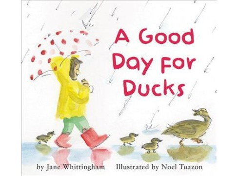 Good Day for Ducks -  by Jane Whittingham (Hardcover) - image 1 of 1