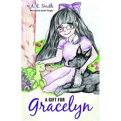 A Gift for Gracelyn - by  A E Smith (Paperback) - image 1 of 1