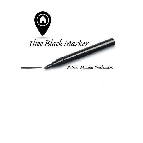 Thee Black Marker - by  Katrina Monique Washington (Paperback) - image 1 of 1