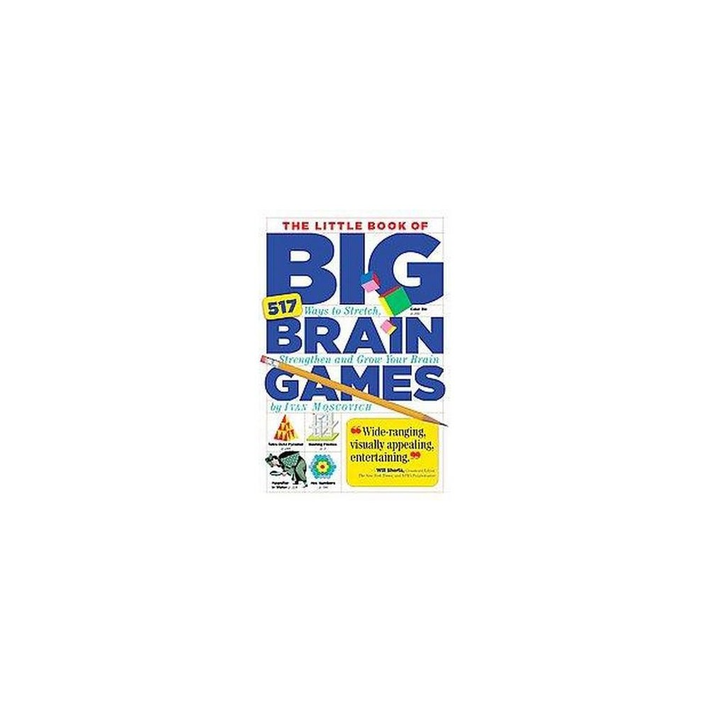 The Little Book Of Big Brain Games Paperback By Ivan Moscovich