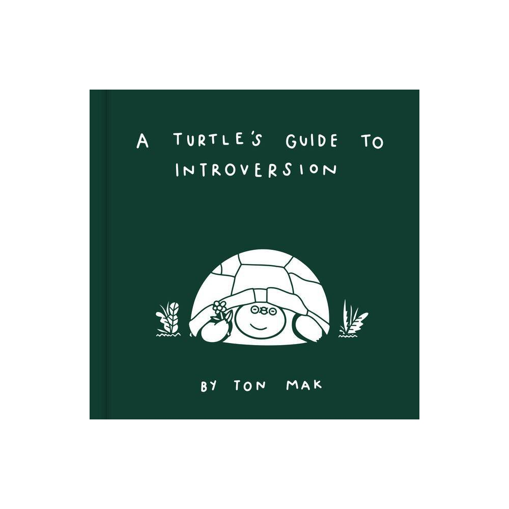 A Turtle S Guide To Introversion By Ton Mak Hardcover