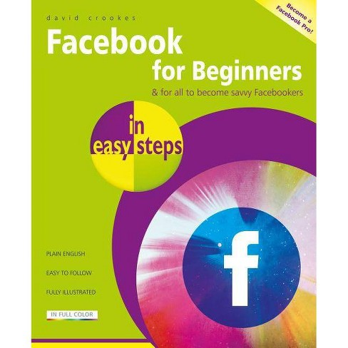 Facebook for Beginners in Easy Steps - (In Easy Steps) by  David Crookes (Paperback) - image 1 of 1