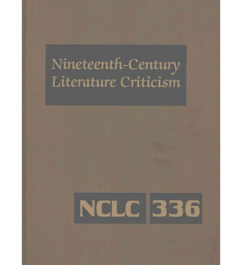 Nineteenth-Century Literature Criticism : Criticism of the Works of Novelists, Philosophers, and Other - image 1 of 1