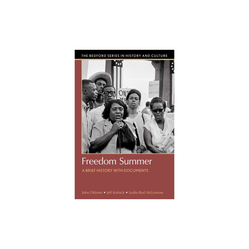 Freedom Summer : A Brief History With Documents (Paperback) (John Dittmer & Jeffrey Kolnick &