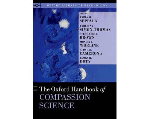 Oxford Handbook of Compassion Science -  (Oxford Library of Psychology) (Hardcover) - image 1 of 1