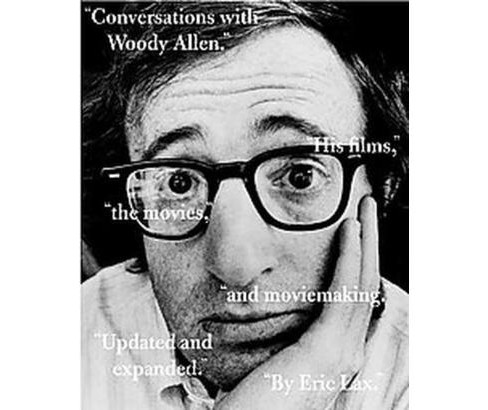 Conversations With Woody Allen : His Films, the Movies, and Moviemaking (Updated / Expanded) (Paperback) - image 1 of 1