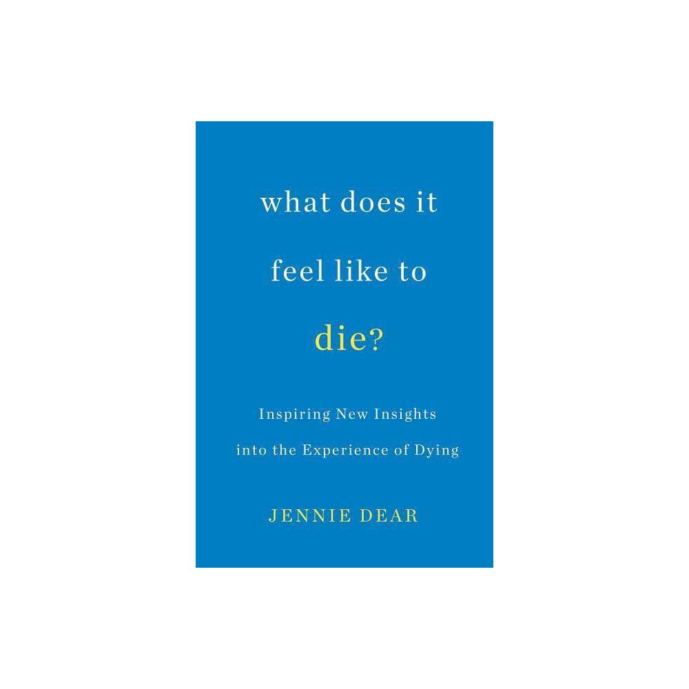 What Does It Feel Like To Die By Jennie Dear Paperback