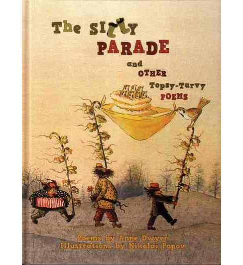 Silly Parade and Other Topsy-Turvy Poems : Russian Folk Nursery Rhymes, Tongue Twisters, and Lullabies - image 1 of 1