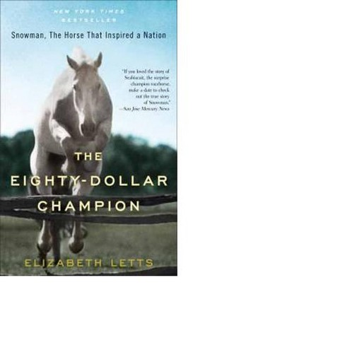 The Eighty-dollar Champion (Reprint) (Paperback) by Elizabeth Letts - image 1 of 1