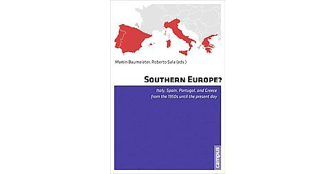 Southern Europe? : Italy, Spain, Portugal, and Greece from the 1950s Until the Present Day (Paperback) - image 1 of 1