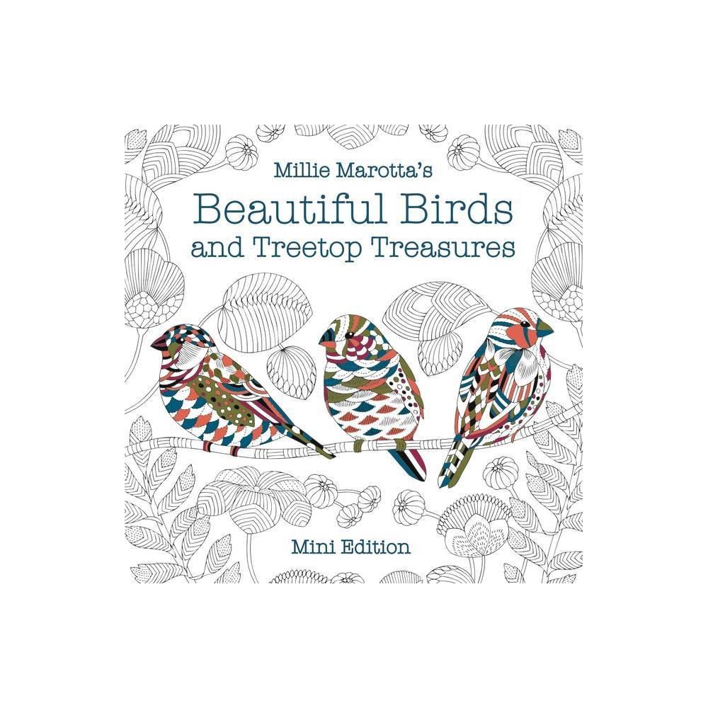 Millie Marotta S Beautiful Birds And Treetop Treasures Mini Edition Millie Marotta Adult Coloring Book Paperback