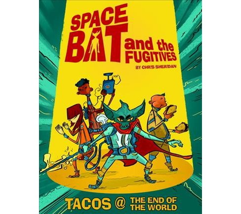 Spacebat and the Fugitives 1 : Tacos (Paperback) (Chris Sheridan) - image 1 of 1