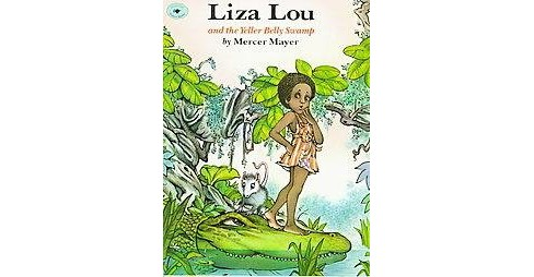 Liza Lou and the Yeller Belly Swamp -  Reprint by Mercer Mayer (Paperback) - image 1 of 1