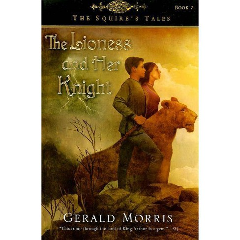 The Lioness and Her Knight - (Squire's Tales (Houghton Mifflin Paperback)) by  Gerald Morris (Paperback) - image 1 of 1