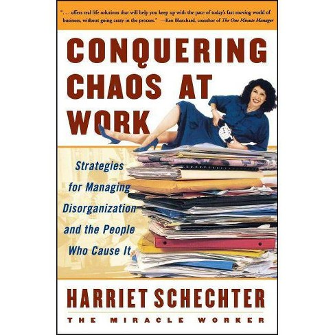 Conquering Chaos at Work - by  Harriet Schechter & Harriet Schecter (Paperback) - image 1 of 1