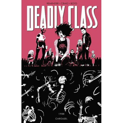 Deadly Class Volume 5: Carousel - by  Rick Remender (Paperback) - image 1 of 1