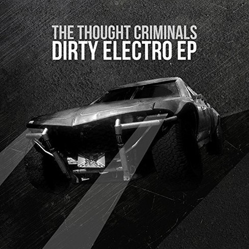 Thought Criminals - Dirty Electro (CD) - image 1 of 1