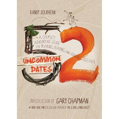52 Uncommon Dates - by Randy Southern (Paperback)