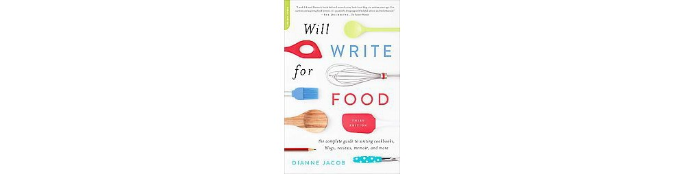 Will Write for Food : The Complete Guide to Writing Cookb...