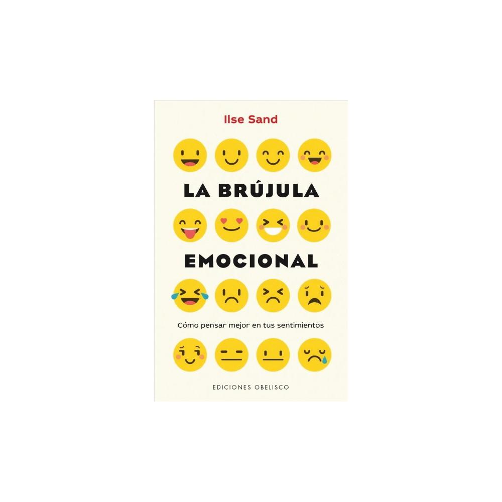 La brujula emocional / The Emotional Compass - by Ilse Sand (Paperback)