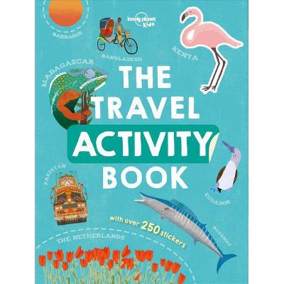 The Travel Activity Book - (Lonely Planet Kids) by  Lonely Planet Kids (Paperback)