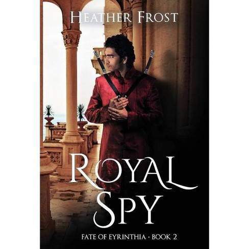 Royal Spy - (Fate of Eyrinthia) by  Heather Frost (Hardcover) - image 1 of 1