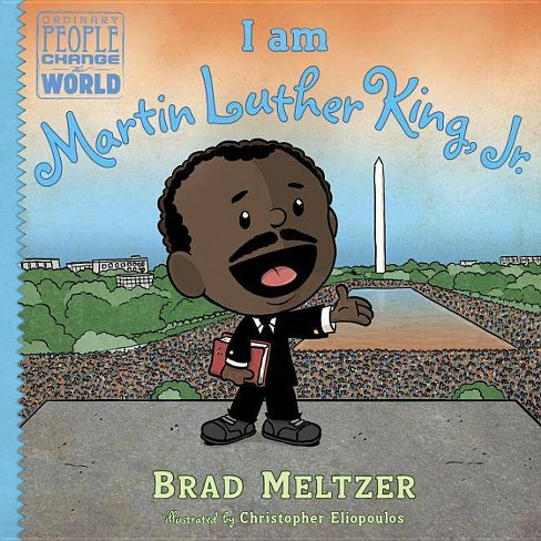I Am Martin Luther King, Jr. - (Ordinary People Change the World) by  Brad Meltzer (Hardcover) - image 1 of 1