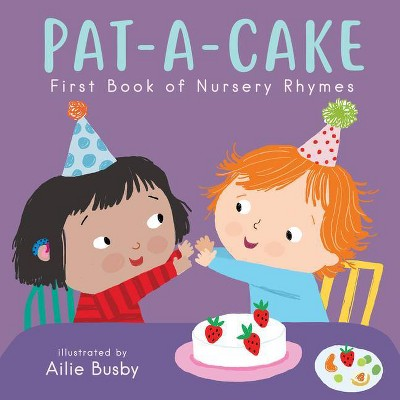 Pat-A-Cake! - First Book of Nursery Rhymes - (Nursery Time)(Board Book)